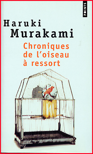 Haruki Murakami - Chroniques de l'oiseau à ressort