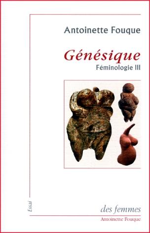 Antoinette Fouque Genesique feminologie III