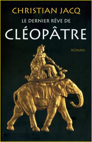 Christian Jacq Le dernier rêve de Cléopâtre
