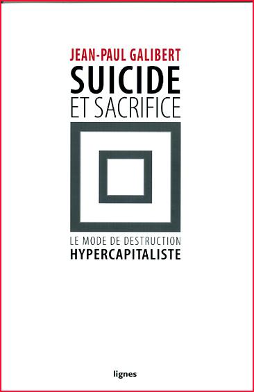 Jean Paul Galibert Suicide et sacrifice