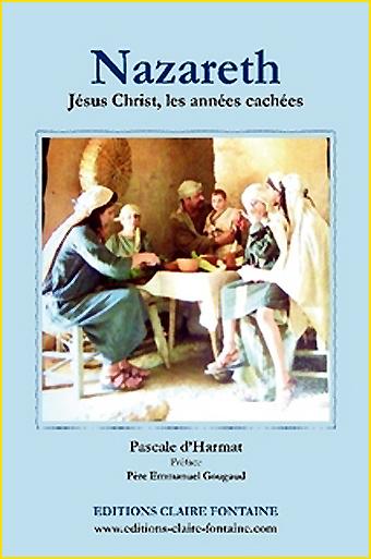 Pascale dHarmat Nazareth Jesus Christ et les annes cachees