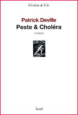 Patrick Deville Peste et cholera