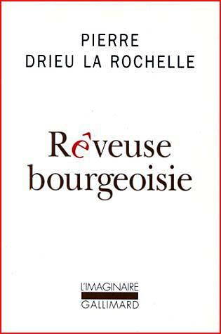 Pierre Drieu La Rochelle Reveuse bourgeoisie