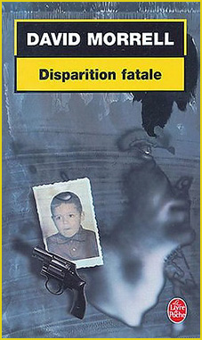 David Morrell Disparition fatale