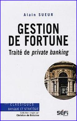alain sueur Gestion-de-fortune-Traité-de-private-banking