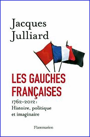 jacques julliard les gauches francaises