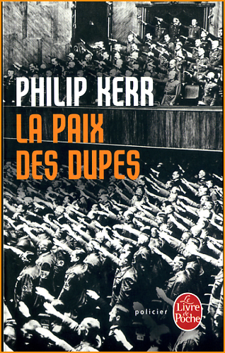 Philip Kerr La paix des dupes