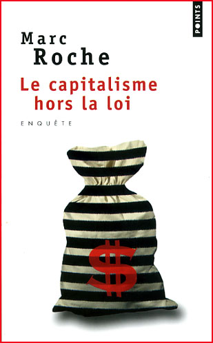 marc roche le capitalisme hors la loi