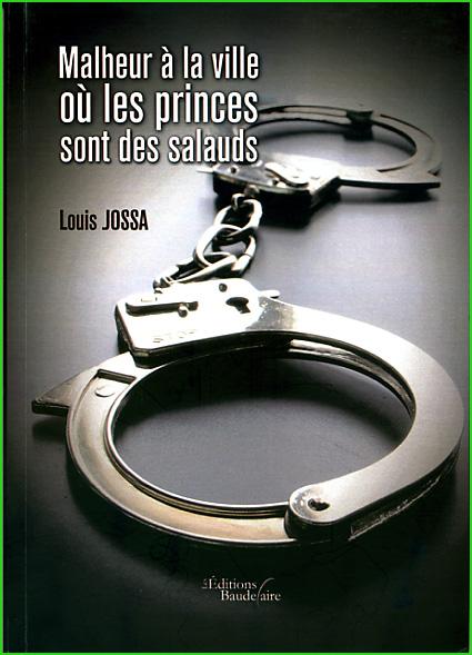 louis jossa malheur a la ville ou les princes sont des salauds