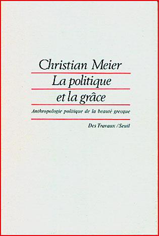christian meier la politique et la grace