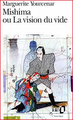 marguerite yourcenar mishima ou la vision du vide folio