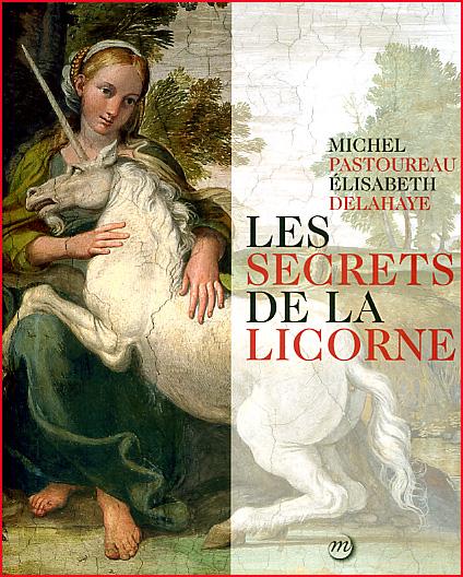 pastoureau delahaye les secrets de la licorne