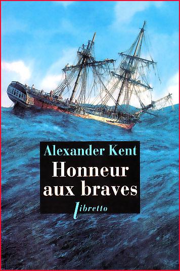 alexander kent honneur aux braves