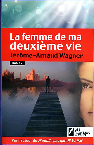 jerome arnaud wagner la femme de ma deuxieme vie