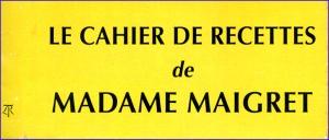 maigret le cahier de recettes de madame