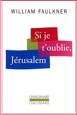william faulkner si je t oublie jerusalem