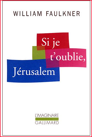 william faulkner si je t oublie jerusalem