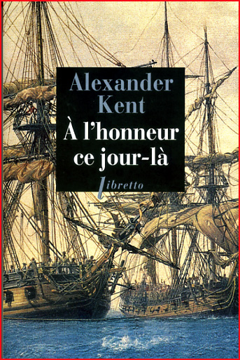 alexander kent a l honneur ce jour la