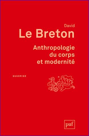 david le breton atnthropologie du corps et de la modernite