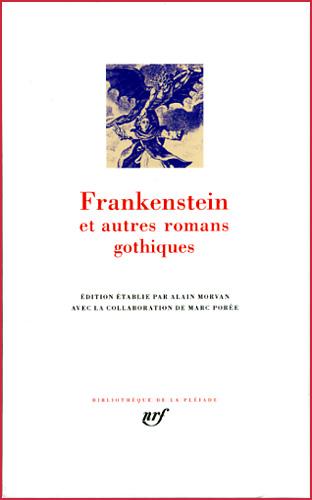 frankenstein et autres romans gothiques pleiade 2014