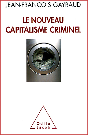 jean francois gayraud le nouveau capitalisme criminel