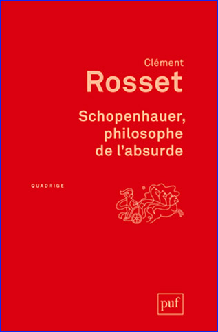 clement rosset schopenhauer philosophe de l absurde