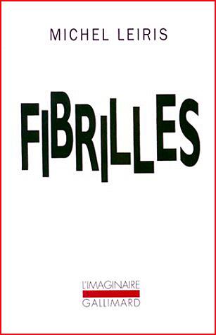 michel leiris fibrilles