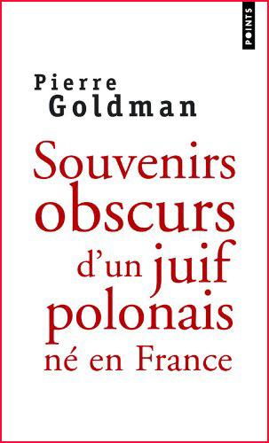 pierre goldman souvenirs obscurs d un juif polonais ne en france