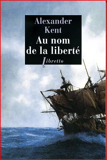 alexander kent au nom de la liberte