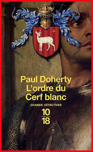 Paul Doherty L ordre du Cerf blanc