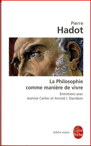 pierre hadot la philosophie comme maniere de vivre
