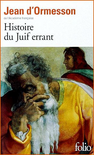 jean d ormesson histoire du juif errant