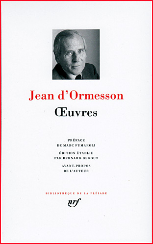 jean d ormesson oeuvres pleiade
