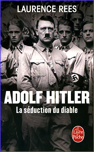 laurence rees adolf hitler la seduction du diable