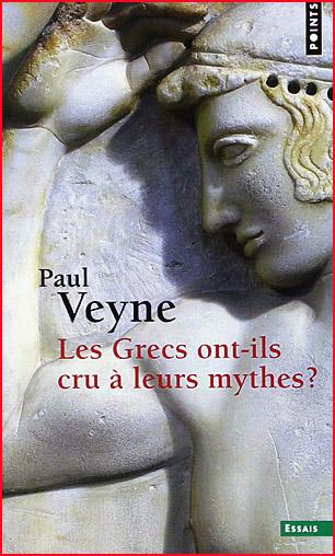 paul veyne les grecs ont ils cru a leurs mythes