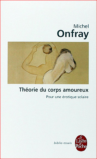 michel onfray theorie du corps amoureux