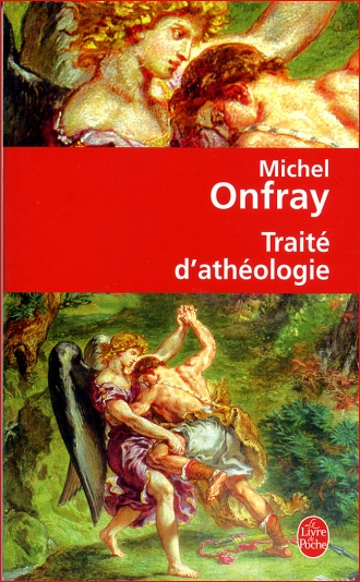 michel onfray traite d atheologie