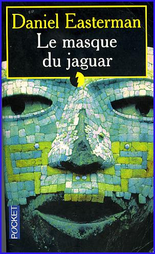 daniel easterman le masque du jaguar