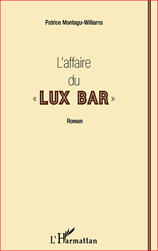 patrice montagu williams l affaire du lux bar