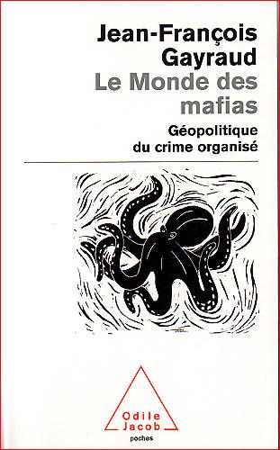 jean francois gayraud le monde des mafias