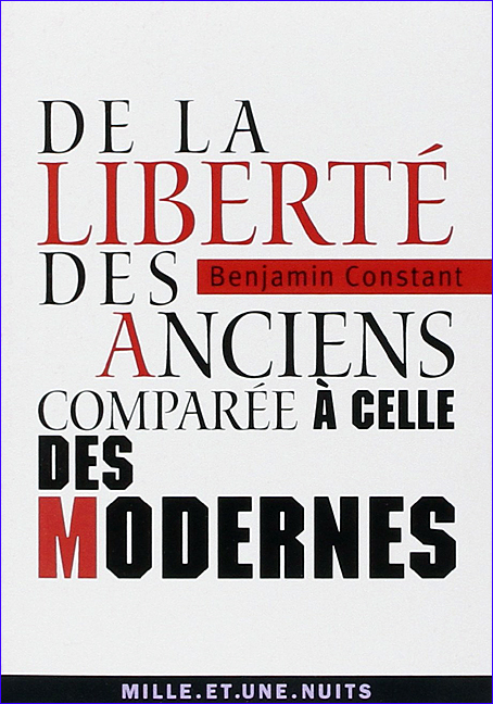 benjamin constant de la liberte des anciens comparee a celle des modernes