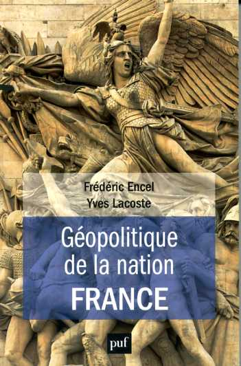 encel-et-lacoste-geopolitique-de-la-nation-france