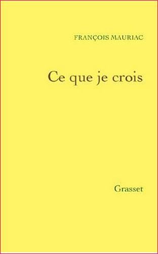 François Mauriac, Ce que je crois 73efd4c612a